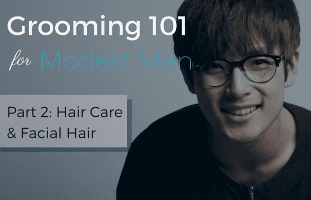 Hair care and facial hair basics