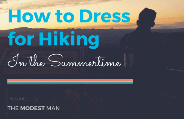 How to dress for hiking