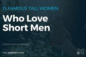 Famous tall women who love short men