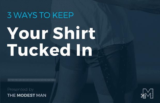 How to keep your shirt tucked in