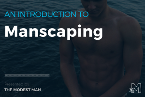 What is manscaping