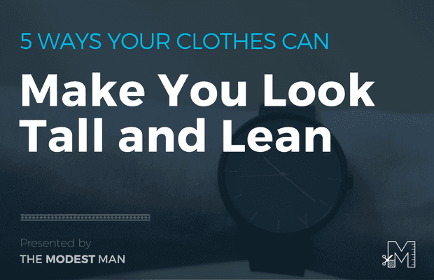 5 Ways to Look Tall and Lean