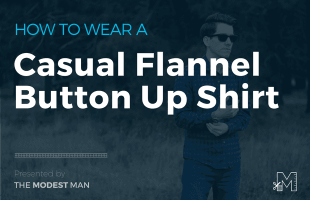 How to wear a flannel shirt