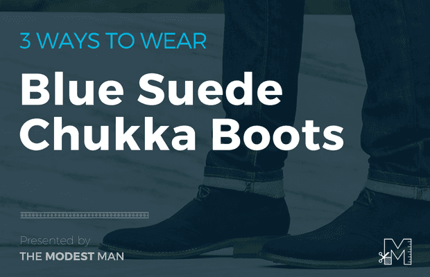 How to wear suede chukkas