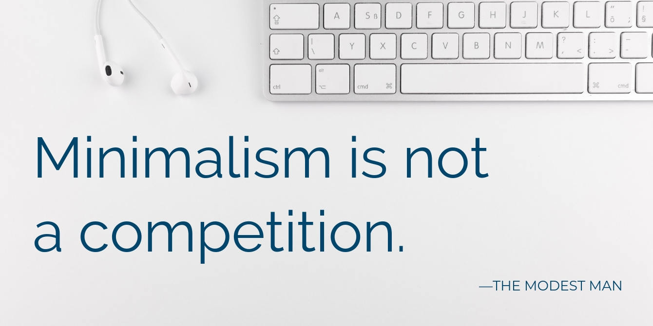 Minimalism is not a competition